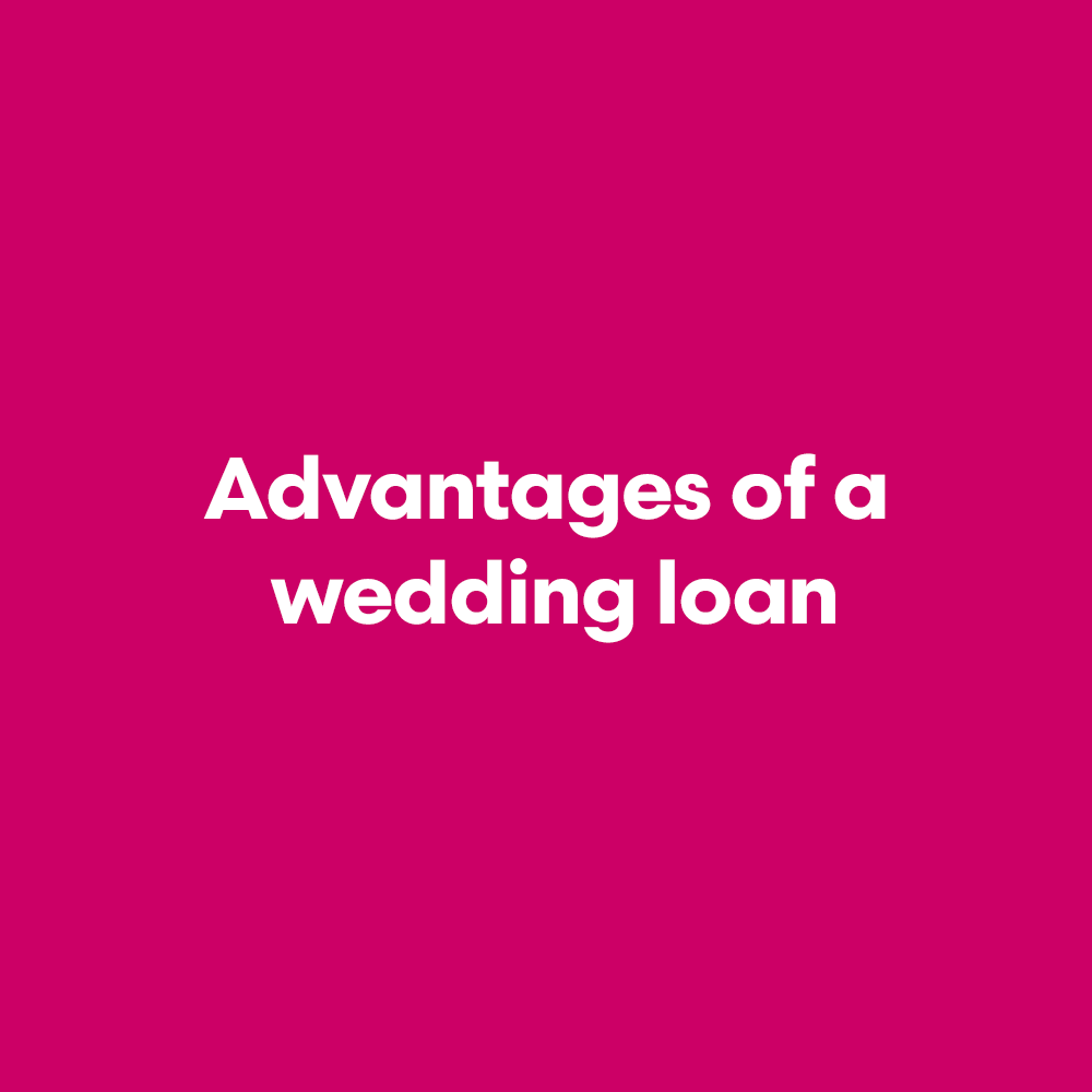 Advantages-of-a-wedding-loan.png