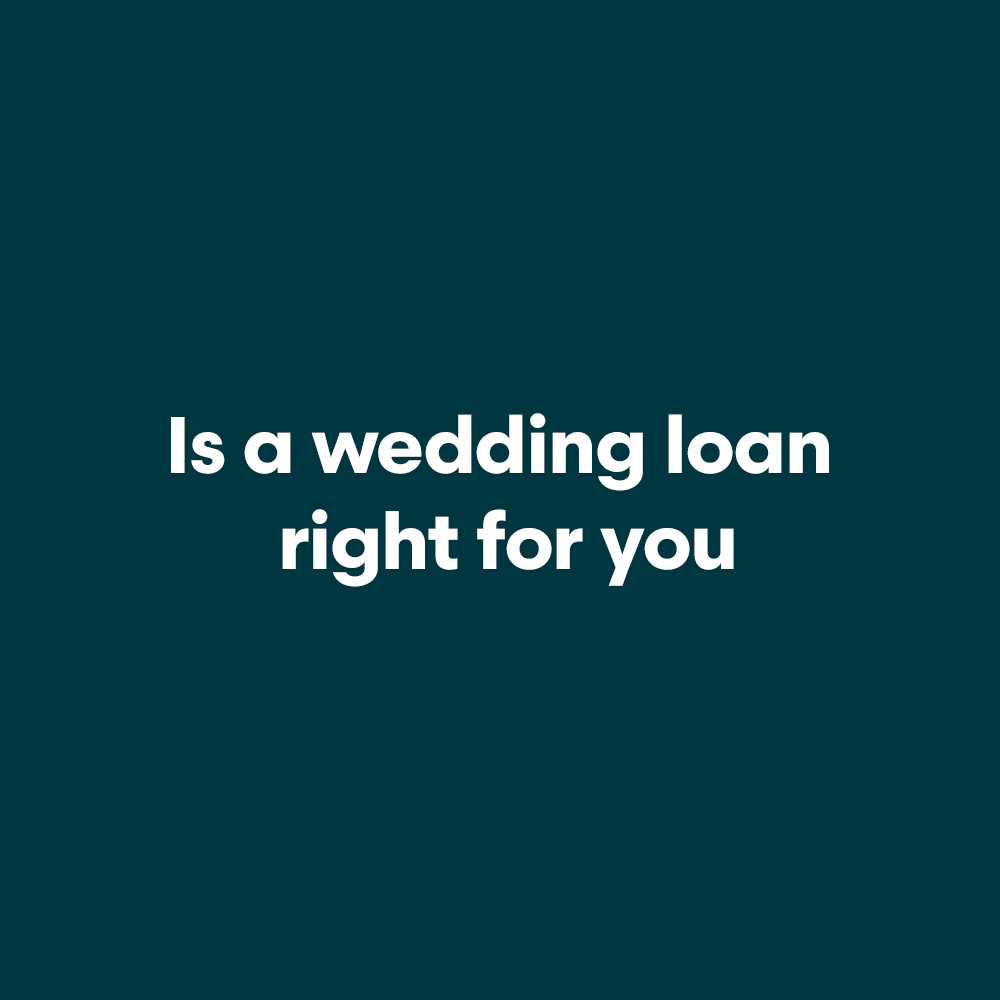 Is-a-wedding-loan-right-for-you.png